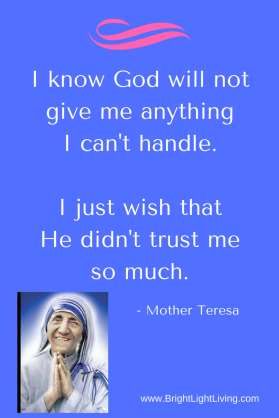 ai-know-god-will-not-give-me-anything-i-cant-handle-i-just-wish-that-he-didnt-trust-me-so-much-mother-teresadd-subheading-2